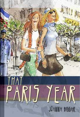 That Paris Year Joanna Biggar